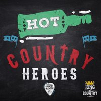 Hot Country Heroes — Country Pop All-Stars, Modern Country Heroes, Top Country All-Stars, Top Country All-Stars|Country Pop All-Stars|Modern Country Heroes