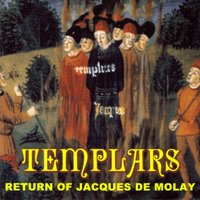 The Return Of Jacques De Molay — The Templars