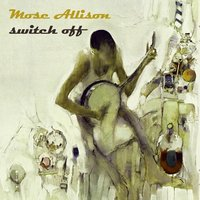 Switch Off — Mose Allison