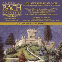 Bach Cantata Series, Vol. 5: Cantatas from Mühlhausen & Weimar — American Bach Soloists & Jeffrey Thomas