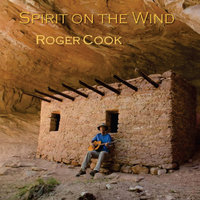 Spirit On the Wind — Roger Cook