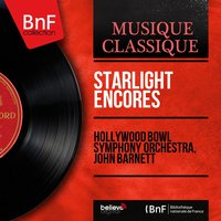 Starlight Encores — Hollywood Bowl Symphony Orchestra, John Barnett, Петр Чайковский, Жак Оффенбах