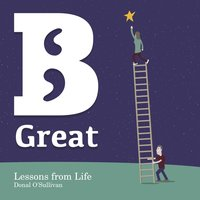B Great Lessons from Life — Donal O'Sullivan