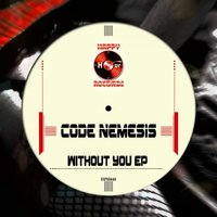 Without You EP — Code Nemesis