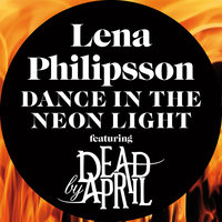 Dance In The Neon Light — Dead by April, Lena Philipsson