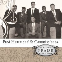 Platinum Praise - Fred Hammond & Commissioned — Fred Hammond, Commissioned