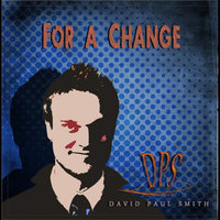 For a Change — David Paul Smith
