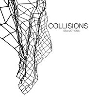 Sea Motions — Alessandro Baris, Collisions