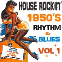 House Rockin' 1950s Rhythm & Blues, Vol. 1 — сборник