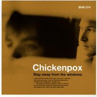 Stay Away From The Windows — Chickenpox