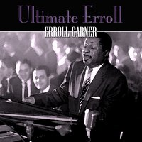 Ultimate Erroll — Erroll Garner