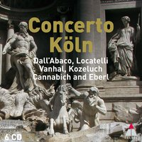 Concerto Köln plays Dall'Abaco, Locatelli, Vanhal, Kozeluch and Eberl — Concerto Köln
