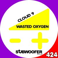 Cloud 9 — Wasted Oxygen