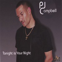 Single {Tonight is your night} — P.J Campbell