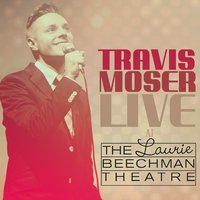 Live at the Laurie Beechman Theatre — Travis Moser