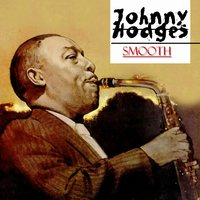 Smooth — Johnny Hodges