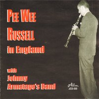 Pee Wee Russell in England — Pee Wee Russell, Johnny Armatage's Band