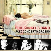 Phil Sunkel's Band: Jazz Concerto Grosso — Phil Sunkel