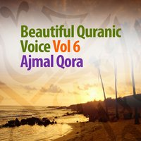 Beautiful Quranic Voice, Vol. 6 — Ajmal Qora