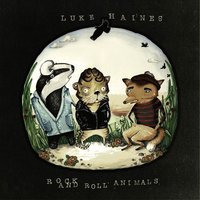 Rock and Roll Animals — Luke Haines