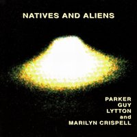 Natives And  Aliens — Evan Parker / Barry Guy / Paul Lytton / Marilyn Crispell