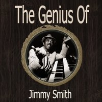The Genius of Jimmy Smith — Jimmy Smith