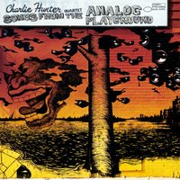 Songs From The Analog Playground — Charlie Hunter
