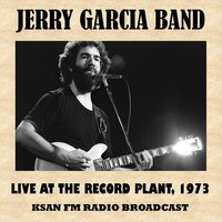 Live at the Record Plant, 1973 — Jerry Garcia Band, Merle Saunder