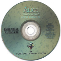 "Alice ""I Feel So Me Now!"" Rehearsal CD — INCITE PRODUCTIONS-Terri New"