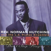 Don't Stop Praying — Norman Hutchins