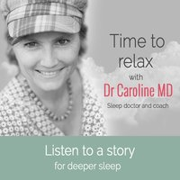 Storytime 1: Listen to a story for Deeper Sleep — Dr. Caroline Wheeler, MD