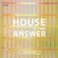House Is the Answer, Vol. 2 — сборник
