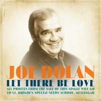 Let There Be Love — Joe Dolan