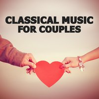 Classical Music for Couples — Piano Love Songs, Relaxing Piano Music Consort, Soft Piano Music, Piano Love Songs|Relaxing Piano Music Consort|Soft Piano Music