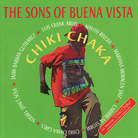 Chiki Chaka — The Sons Of Buena Vista