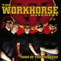 Sons of the Pioneers — The Workhorse Movement
