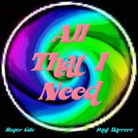 All That I Need — Paul Barrere, Roger Cole