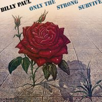 Only The Strong Survive — Billy Paul