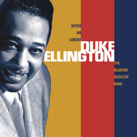 Never No Lament: The Blanton-Webster Band — Duke Ellington