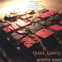 Automata, Musica — Quiet, Lovely