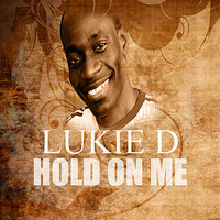 Hold On Me — Lukie D