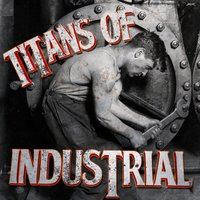 Titans of Industrial — сборник