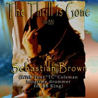 The Thrill Is Gone — Sebastian Brown