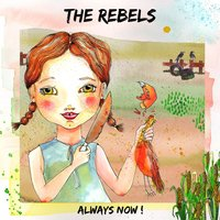Always Now! — The Rebels