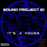 it's a House — Sound Project 21