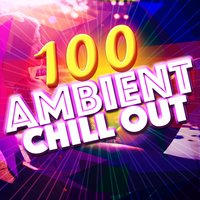 100 Ambient Chill Out — Ambiente, Chill Out Del Mar, Ibiza Del Mar, Ambiente|Chill Out Del Mar|Ibiza Del Mar