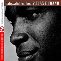 Baby… Did You Hear? — Jean Durand