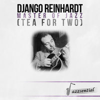 Master of Jazz (Tea for Two) — Django Reinhardt, The Quintet Of The Hot Club De France
