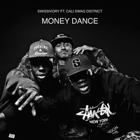 Money Dance (feat. Cali Swag District & Young Sixx) — Cali Swag District, Swissivory, Young Sixx