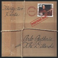 32 Cents Postage Due — Arlo Guthrie & The Dillards